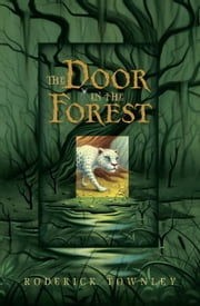 The Door in the Forest ebook by Roderick Townley