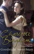Goodnight Sweetheart ebook by Charlotte Bingham