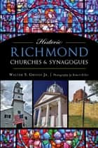 Historic Richmond Churches & Synagogues ebook by Walter S. Griggs Jr., Robert Diller