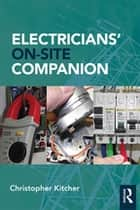 Electricians' On-Site Companion ebook by Christopher Kitcher