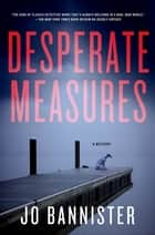 Desperate Measures - A Mystery ebook by Jo Bannister