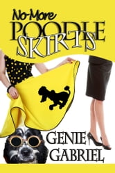 No More Poodle Skirts ebook by Genie Gabriel