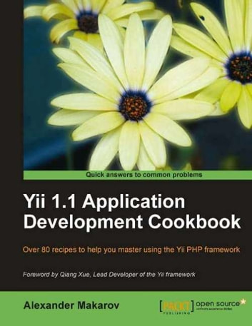 Yii 1.1 Application Development Cookbook ebook by Alexander Makarov