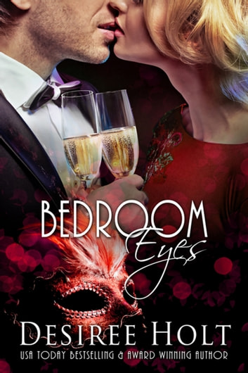 Bedroom Eyes ebook by Desiree  Holt