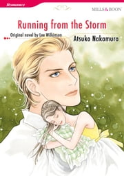 RUNNING FROM THE STORM - Mills&Boon comics ebook by Lee Wilkinson, Atsuko Nakamura