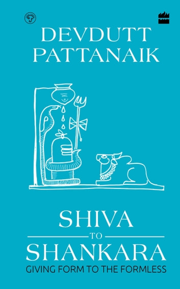 Shiva to Shankara: Giving Form to the Formless ebook by Devdutt Pattanaik