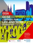 CCEA GCSE Learning for Life and Work Second Edition eBook by Amanda McAleer, Michaella McAllister, Joanne McDonnell
