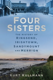 Four Sisters: The History of Ringsend, Irishtown, Sandymount and Merrion