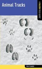 Animal Tracks - A Falcon Field Guide ebook by Todd Telander