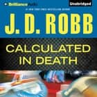Calculated In Death audiobook by J. D. Robb