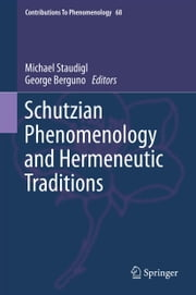 Schutzian Phenomenology and Hermeneutic Traditions ebook by