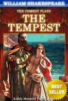 The Tempest By William Shakespeare - With 30+ Original Illustrations,Summary and Free Audio Book Link ebook by William Shakespeare