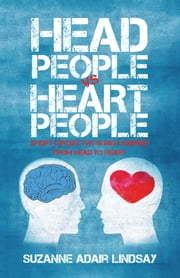 Head People Vs Heart People - Short Circuit the 18 Inch Journey from Head to Heart ebook by Suzanne Adair Lindsay