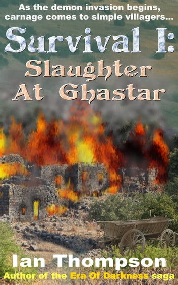 Survival I: Slaughter At Ghastar ebook by Ian Thompson