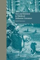 Text and Intertext in Medieval Arthurian Literature ebook by Norris J. Lacy