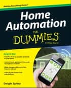 Home Automation For Dummies ebook by Dwight Spivey