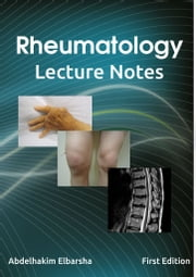 Rheumatology Lecture Notes ebook by Abdelhakim Elbarsha