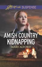 Amish Country Kidnapping ebook by Mary Alford