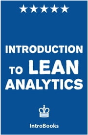 Introduction to Lean Analytics ebook by IntroBooks