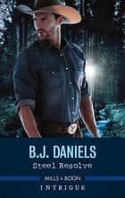 Steel Resolve ebook by B.j. Daniels
