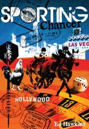Sporting Chancer: One Mans Journey to Take On the World ebook by Ed Hawkins