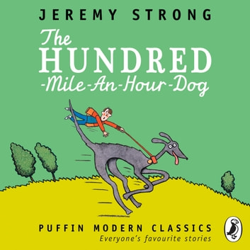 The Hundred-Mile-an-Hour Dog audiobook by Jeremy Strong