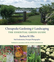 Chesapeake Gardening and Landscaping - The Essential Green Guide ebook by Barbara W. Ellis,Neil Soderstrom