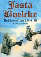 Jasta Boelcke - The History of Jasta 2, 1916-1918 ekitaplar by Norman Franks
