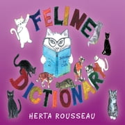 Feline Dictionary - Dictionary for Cats ebook by Herta Rousseau