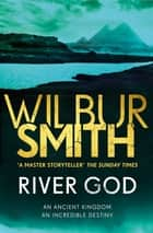 River God - The Egyptian Series 1 ebook by Wilbur Smith