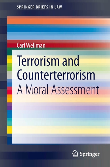Terrorism and Counterterrorism - A Moral Assessment ebook by Carl Wellman