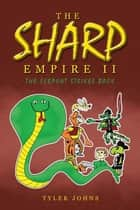 The Sharp Empire Ii - The Serpent Strikes Back ebook by TYLER JOHNS