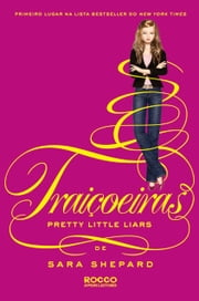 Traiçoeiras ebook by Sara Shepard