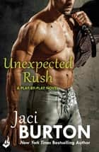 Unexpected Rush: Play-By-Play Book 11 ebook by Jaci Burton