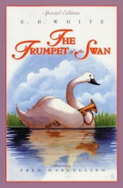 The Trumpet of the Swan ebook by E. B. White,Fred Marcellino