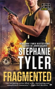 Fragmented - A Section 8 Novel ebook by Stephanie Tyler