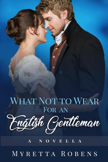 What Not to Wear for an English Gentleman ebook by Myretta Robens