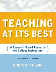 Teaching at Its Best - A Research-Based Resource for College Instructors ebook by Linda B. Nilson