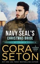 The Navy SEAL's Christmas Bride ebook by Cora Seton