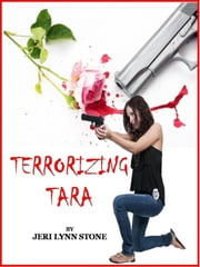 Terrorizing Tara (Short Story) ebook by Jeri Lynn Stone