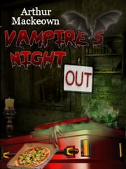 Vampire's Night Out ebook by Arthur Mackeown