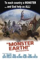 Monster Earth - Monster Earth ebook by Nancy Hansen, Jeff McGinnis, I.A. Watson,...