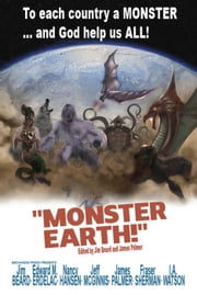 Monster Earth - Monster Earth ebook by Nancy Hansen,Jeff McGinnis,I.A. Watson,Edward M. Erdelac,Fraser Sherman,Jim Beard,James Palmer