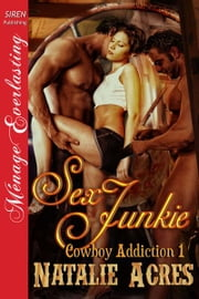 Sex Junkie ebook by Natalie Acres