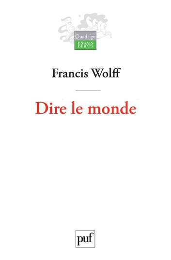 Dire le monde ebook by Francis Wolff