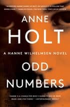 Odd Numbers - Hanne Wilhelmsen Book Nine ebook by Anne Holt