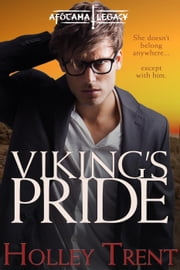 Viking's Pride - The Afótama Legacy, #3 ebook by Holley Trent