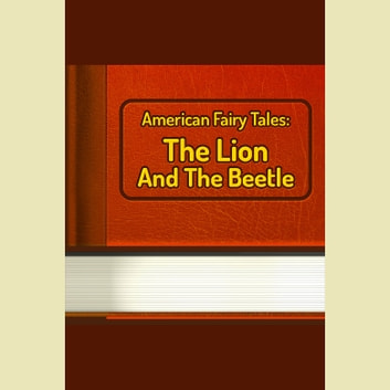 Lion And The Beetle, The audiobook by unknown