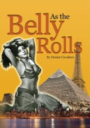 As the Belly Rolls ebook by Denise Cavaliere