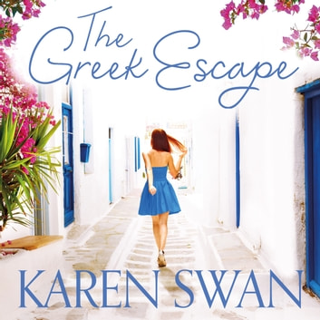 The Greek Escape audiobook by Karen Swan